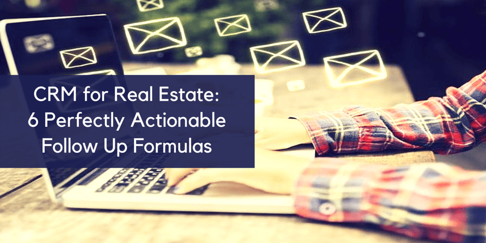 Real Estate Follow Up : Crm for real estate perfectly actionable follow up