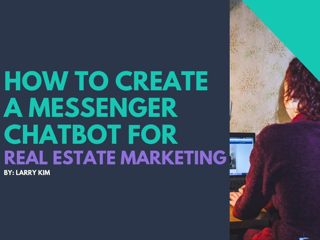 How to Create a Messenger Chatbot for Real Estate Marketing